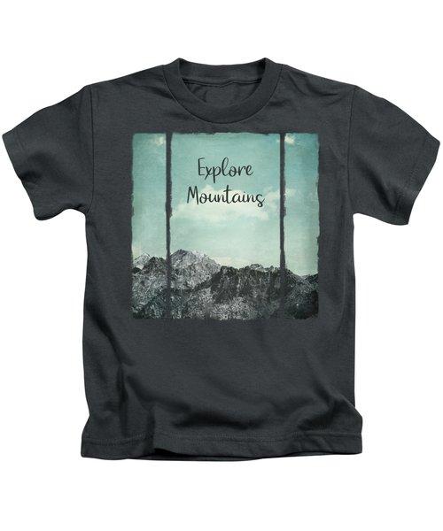 Explore Mountains Kids T-Shirt