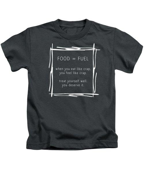 Food Is Fuel Kids T-Shirt