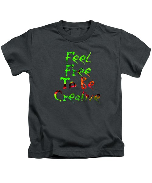 Free To Be Creative Kids T-Shirt