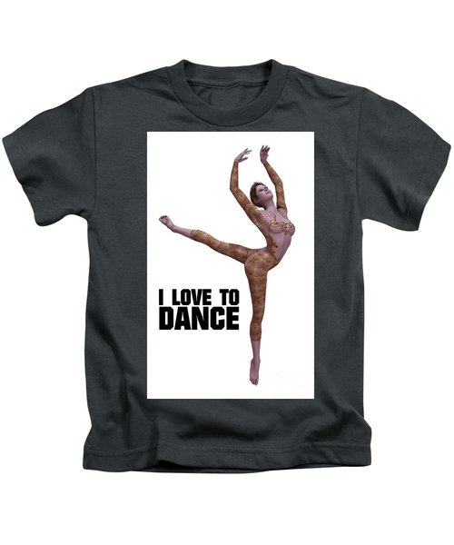 I Love To Dance Kids T-Shirt by Esoterica Art Agency