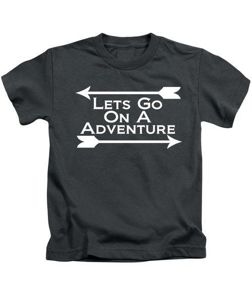 Lets Go On A Adventure Kids T-Shirt