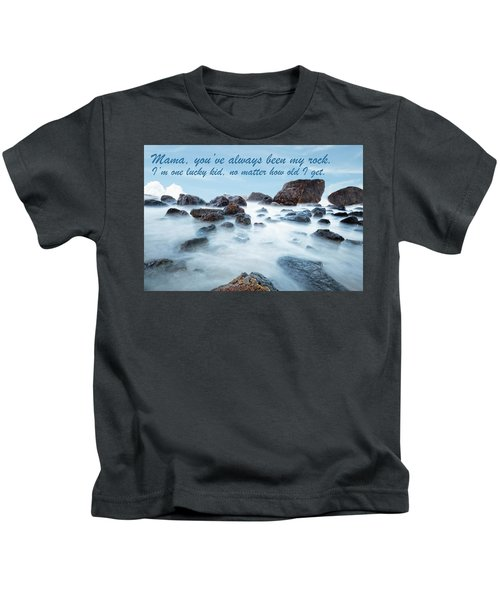 Mama, You've Always Been My Rock - Mother's Day Card Kids T-Shirt