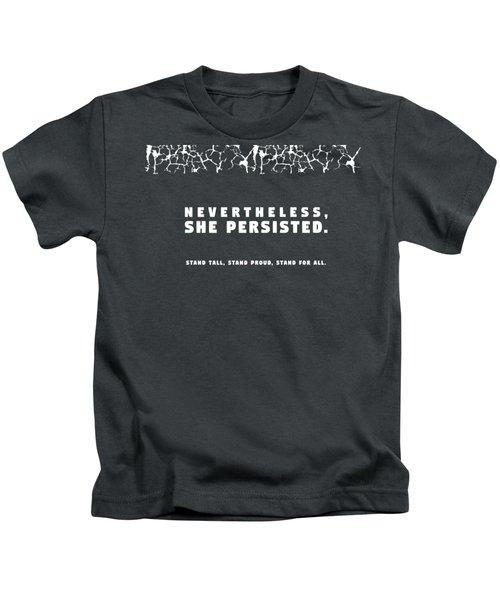 Nevertheless, She Persisted Kids T-Shirt