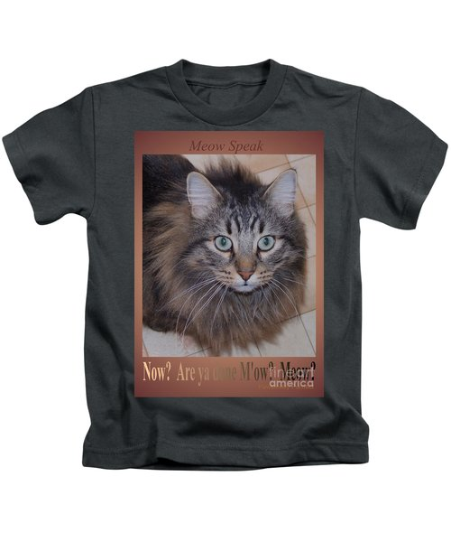Now? Are You Done M Ow? Meow? Kids T-Shirt