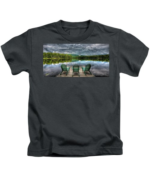 The Adirondack Mountains - Forever Wild Kids T-Shirt