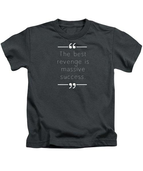 The Best Revenge Kids T-Shirt by Liesl Marelli