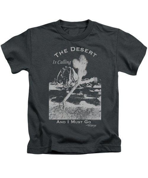 The Desert Is Calling And I Must Go - Gray Kids T-Shirt