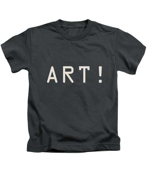The Meaning Of Art - Exclamation Kids T-Shirt
