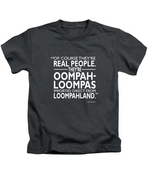 Theyre Oompa Loompas Kids T-Shirt by Mark Rogan