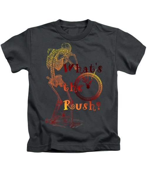 Whats The Rush Kids T-Shirt