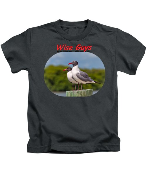 Wise Guys Kids T-Shirt by John M Bailey