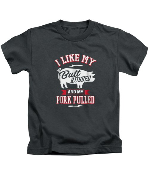 Funny Grilling Bbq T-shirt I Like My Butt Rubbed Kids T-Shirt