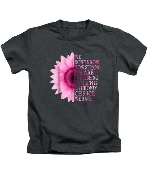 Being Strong Pink Flower Breast Cancer Awareness T Shirt Kids T-Shirt