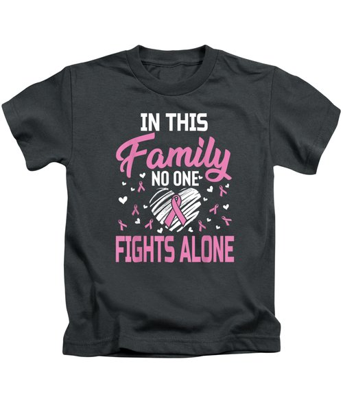 Breast Cancer In This Family No One Fights Alone Shirt Kids T-Shirt