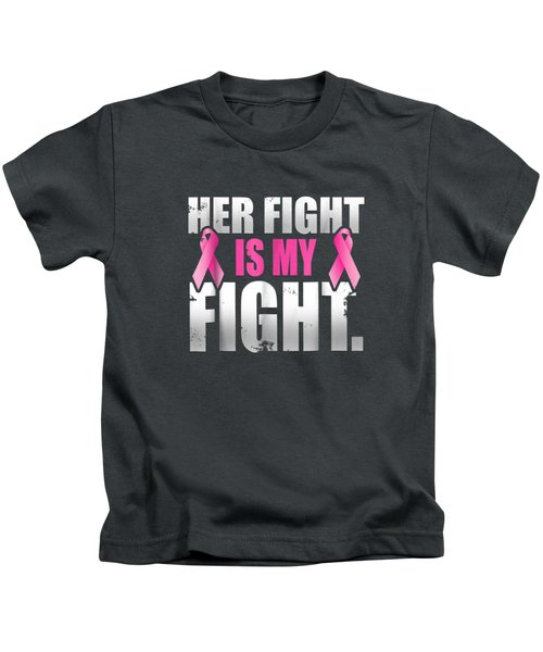 Her Fight Is My Fight Breast Cancer Pink Ribbon T Shirt Kids T-Shirt