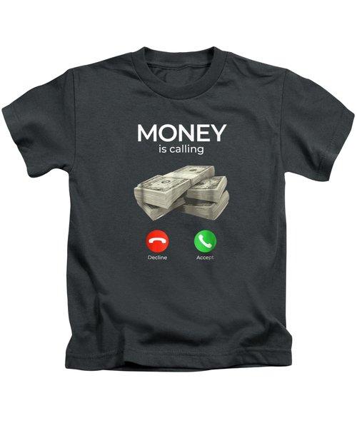 Money Is Calling Cash Shirt Funny Business Hustler T-shirt Kids T-Shirt