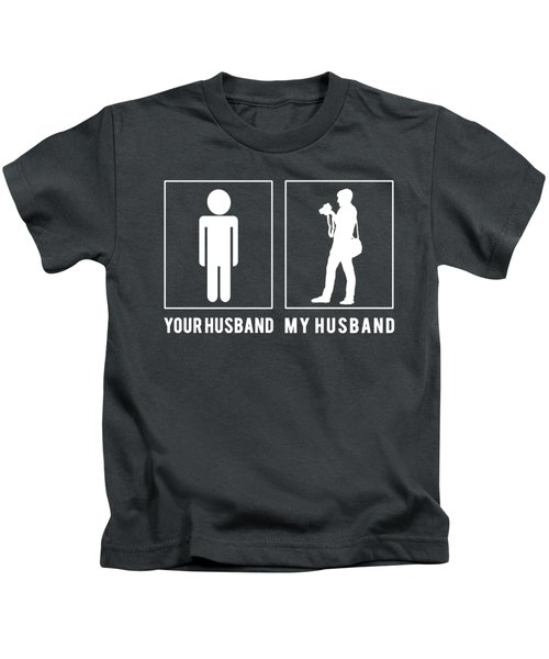 Photographer Your Husband My Husband Tee Present Giving Occasion Kids T-Shirt