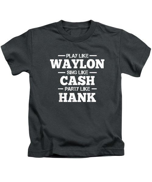 Play Like Waylon Sing Like Cash Party Like Hank Shirt Kids T-Shirt