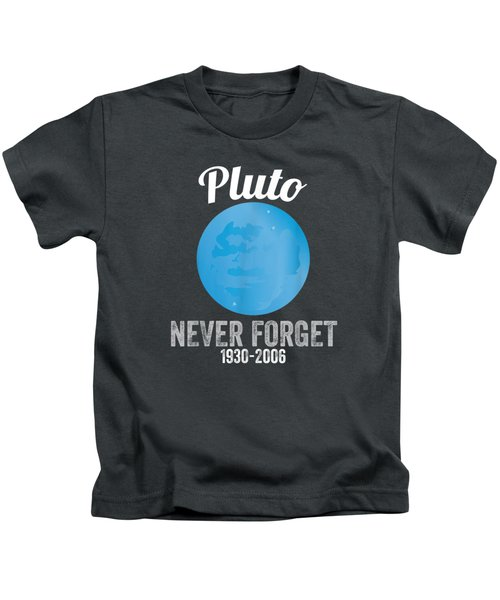 Pluto Never Forget T-shirt Funny Science Geek Nerd Tee Gift Kids T-Shirt