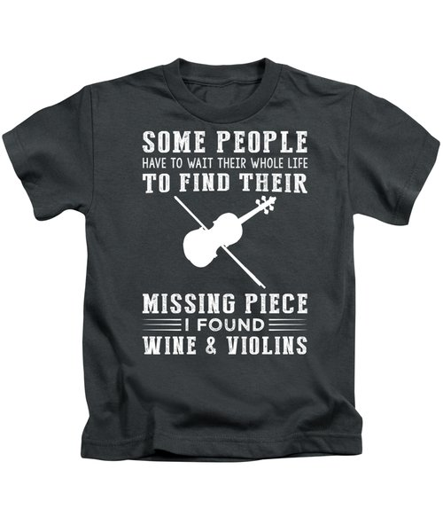 Some People Find Their Missing Piece I Found Violin And Beer Kids T-Shirt