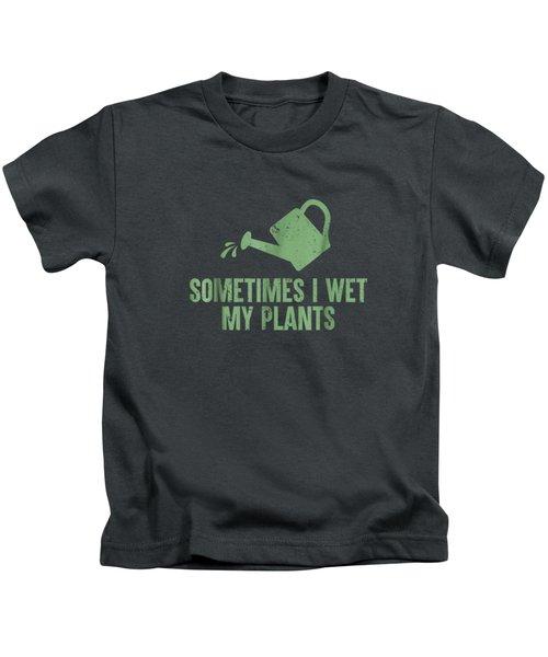 Sometimes I Wet My Plants T-shirt Kids T-Shirt