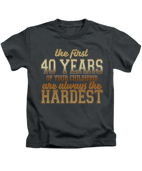 The First 40 Years Kids T-Shirt