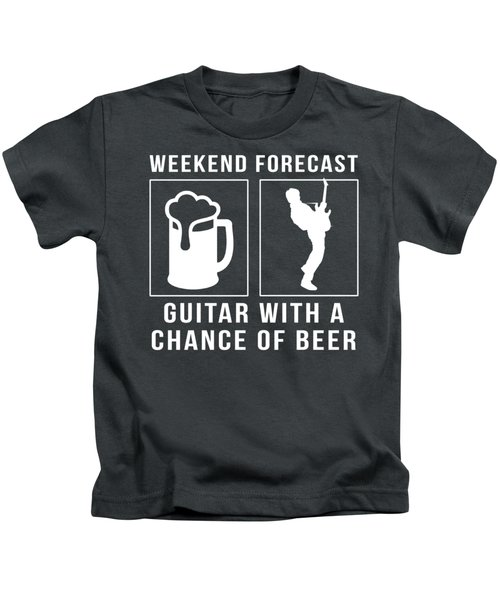 Weekend Forecast Guitarist-new With A Change Of Drinking Kids T-Shirt
