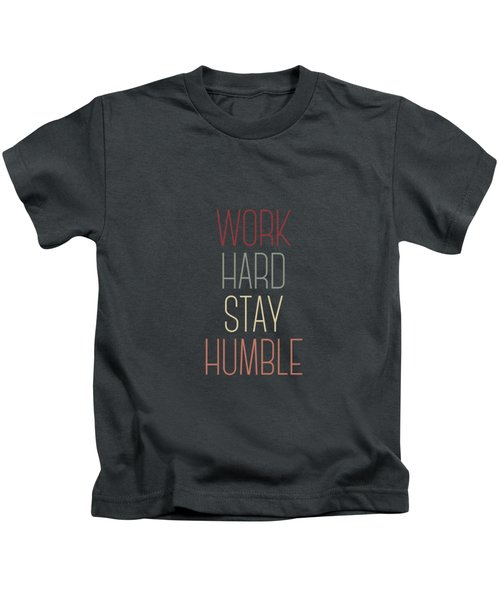 Work Hard Stay Humble Quote Kids T-Shirt
