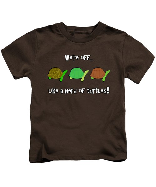 Like A Herd Of Turtles Kids T-Shirt by Methune Hively