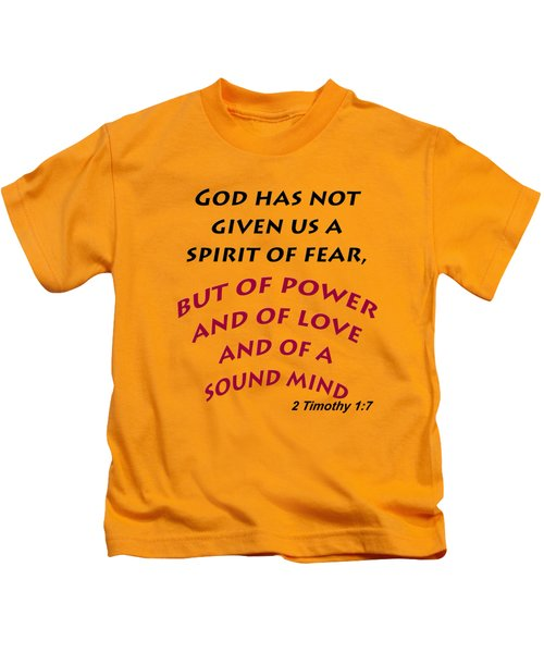 2 Timothy 1 7 God Has Not Given Us A Spirit Of Fear Kids T-Shirt