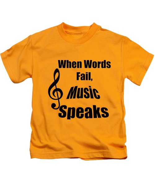 Treble Clef When Words Fail Music Speaks Kids T-Shirt