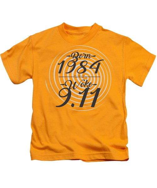 Born Into 1984 - Woke 9.11 Kids T-Shirt