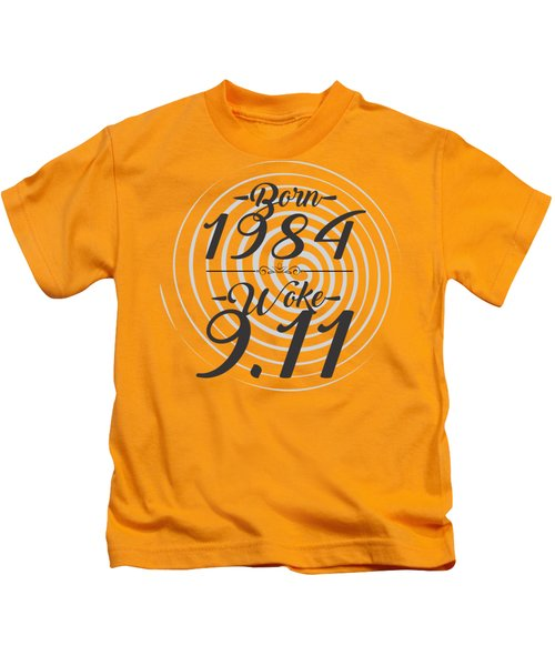 Born Into 1984 - Woke 9.11 Kids T-Shirt