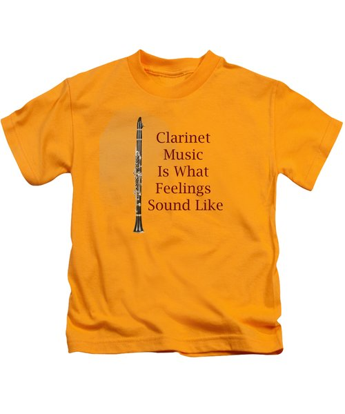 Clarinet Is What Feelings Sound Like 5574.02 Kids T-Shirt