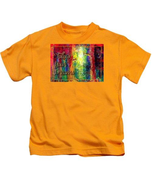 Follow Your Dreams Kids T-Shirt