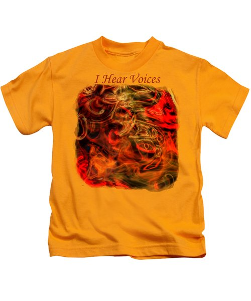 I Hear Voices Kids T-Shirt