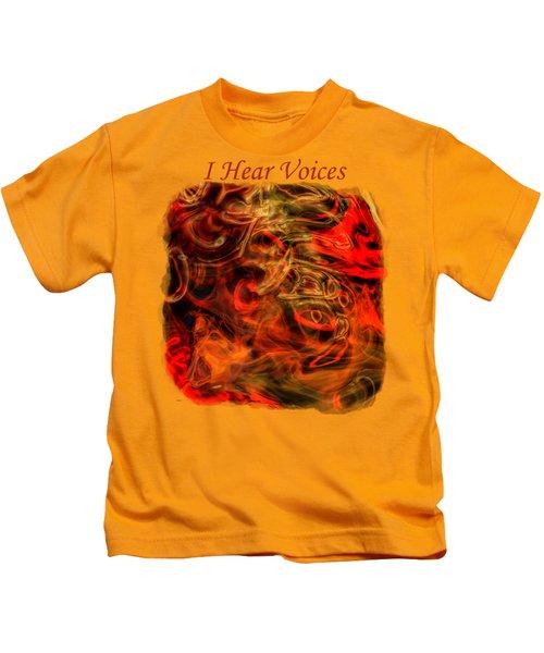 I Hear Voices Kids T-Shirt
