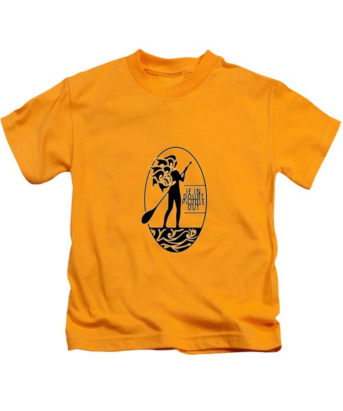If In Doubt, Paddle Out Kids T-Shirt