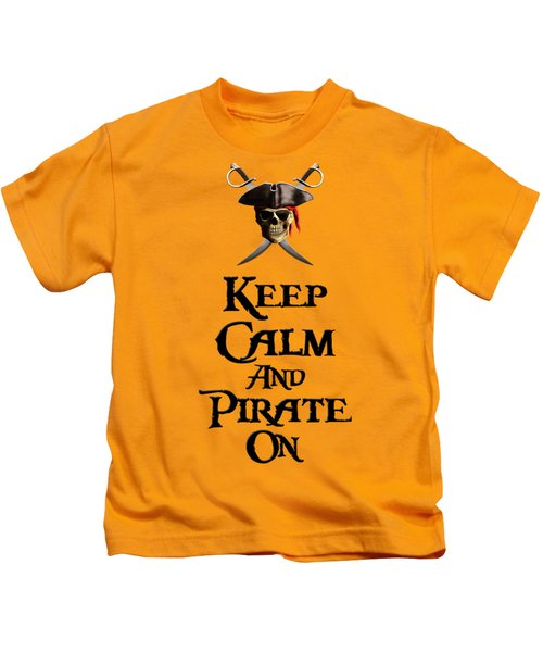 Keep Calm And Pirate On Kids T-Shirt