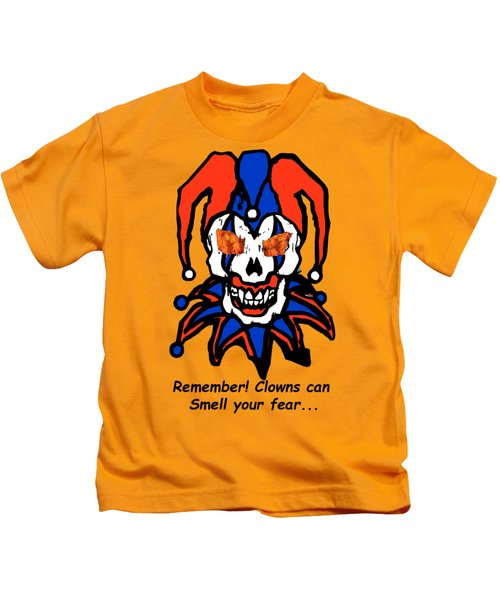 Remember Clowns Can Smell Your Fear Kids T-Shirt