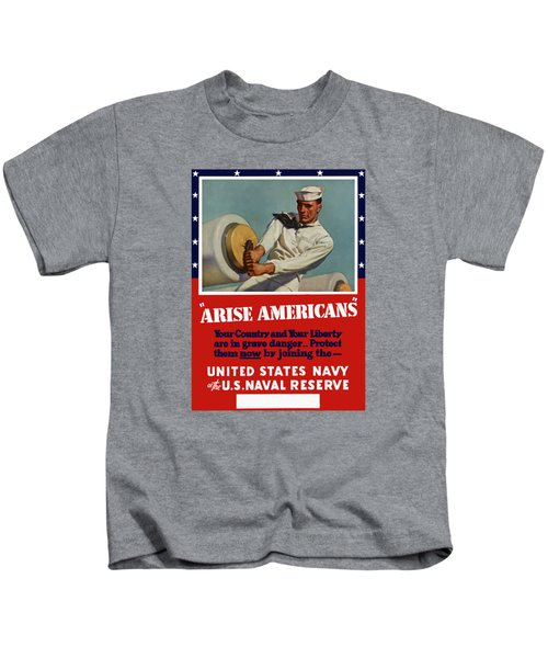 Arise Americans Join The Navy  Kids T-Shirt