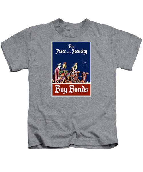 For Peace And Security - Buy Bonds Kids T-Shirt