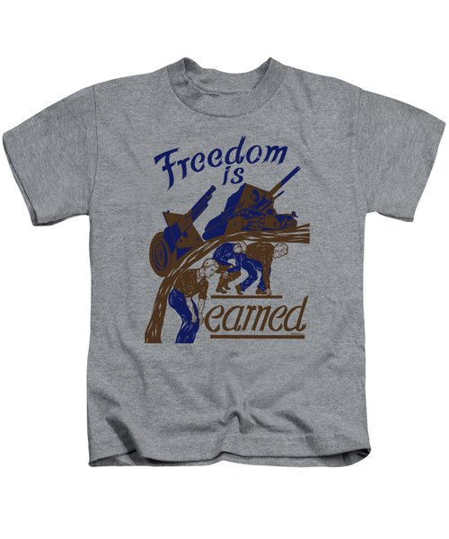 Freedom Is Earned - Ww2 Kids T-Shirt