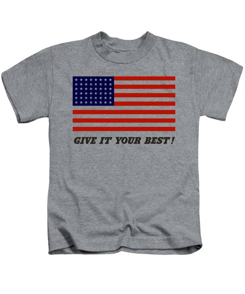 Give It Your Best American Flag Kids T-Shirt