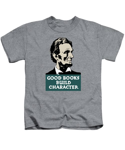 Good Books Build Character - President Lincoln Kids T-Shirt by War Is Hell Store