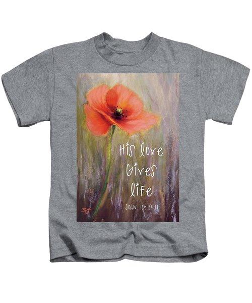 His Love Gives Life Kids T-Shirt