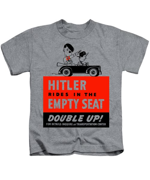Hitler Rides In The Empty Seat Kids T-Shirt