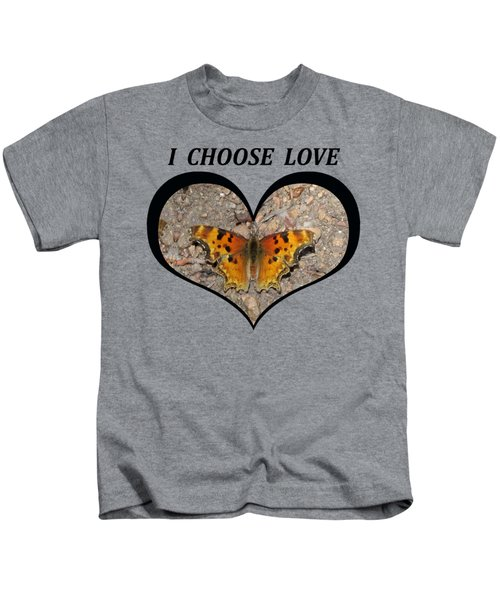 I Chose Love With A Butterfly In A Heart Kids T-Shirt