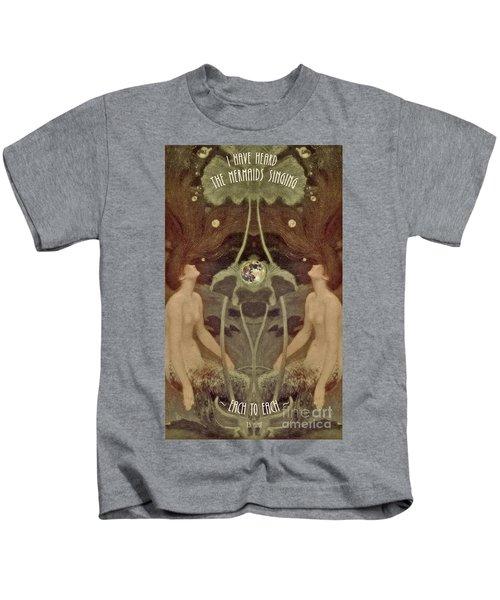 I Have Heard The Mermaids Singing Kids T-Shirt