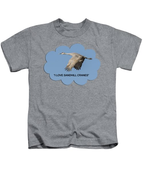 I Love Sandhill Cranes Kids T-Shirt